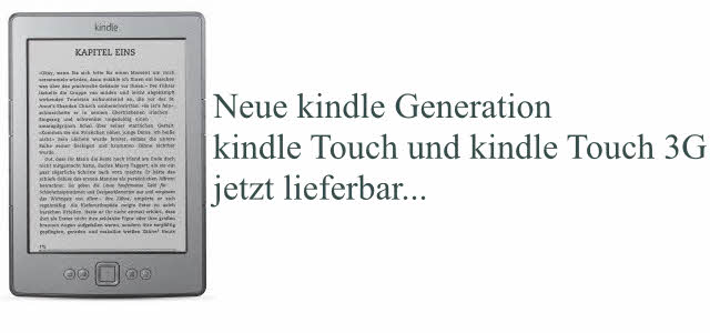 Neue Kindle Generation: Touch und Touch 3G ab sofort lieferbar