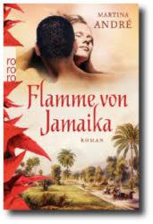 Die Flamme von Jamaika von Martina Andrè