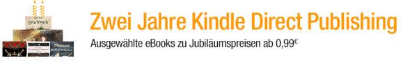 2 Jahre Kindle Direct Publishing - Kindle eBooks ab 99 Cent als Aktion