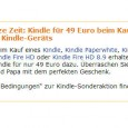 "Amazon hat eine neue Aktion gestartet, wer ein beliebiges Kindle Gerät kauft, wie den Kindle, Kindle Paperwhite, Kindle Fire oder Kindle Fire HD, der kann – wenn er den ""Standard""..."