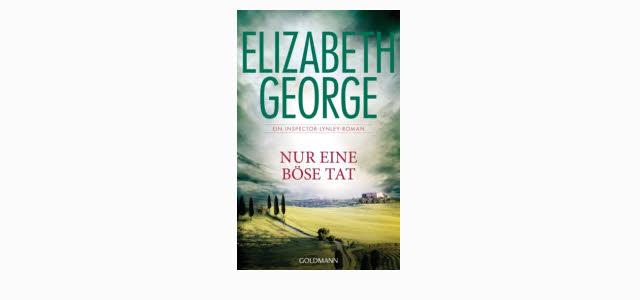 """Neuer Lynley Roman """"Nur eine böse Tat"""" von Elisabeth George"""