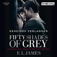 Fiftty Shades of Grey. Geheimes Verlangen (Hörbuch)