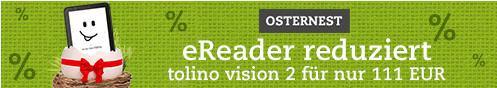 Tolino Vision 2 für 111 Euro - eBook Reader Osternest Angebot