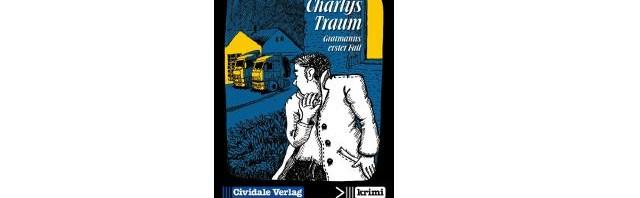 Charlys Traum – Gratmanns erster Fall (Krimi eBook Lesetipp)