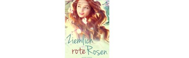 Ziemlich rote Rosen (Buchvorstellung) – Lesetipp