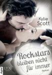Rockstars bleiben nicht für immer von Kylie Scott