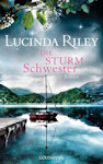 Die Sturmschwester von Lucinda Riley