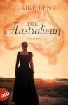 Die Australierin - Von Hamburg nach Sydney von Ulrike Renk