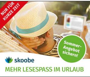 Skoobe Holiday: entspannt 2 Monate eBook Flatrate für Sommer und Urlaub