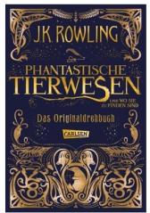 Phantastische Tierwesen und wo sie zu finden sind: Das Originaldrehbuch von J. K. Rowling