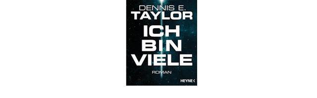 Lesetipp Sci-Fi: Ich bin viele von Dennis E. Taylor