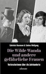 Wilde Wanda und andere Frauen als Verbrecher